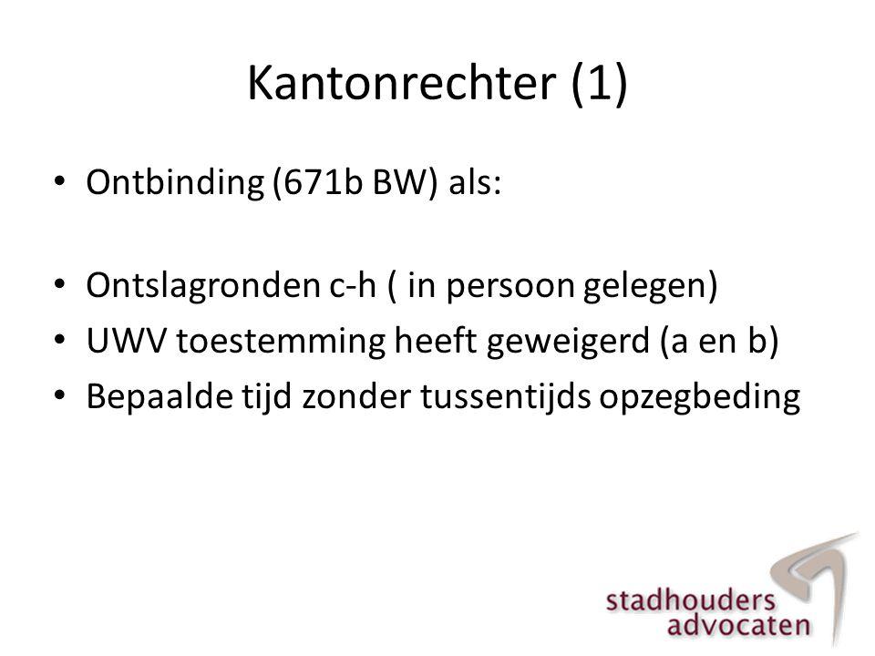 Kantonrechter (1) Ontbinding (671b BW) als: