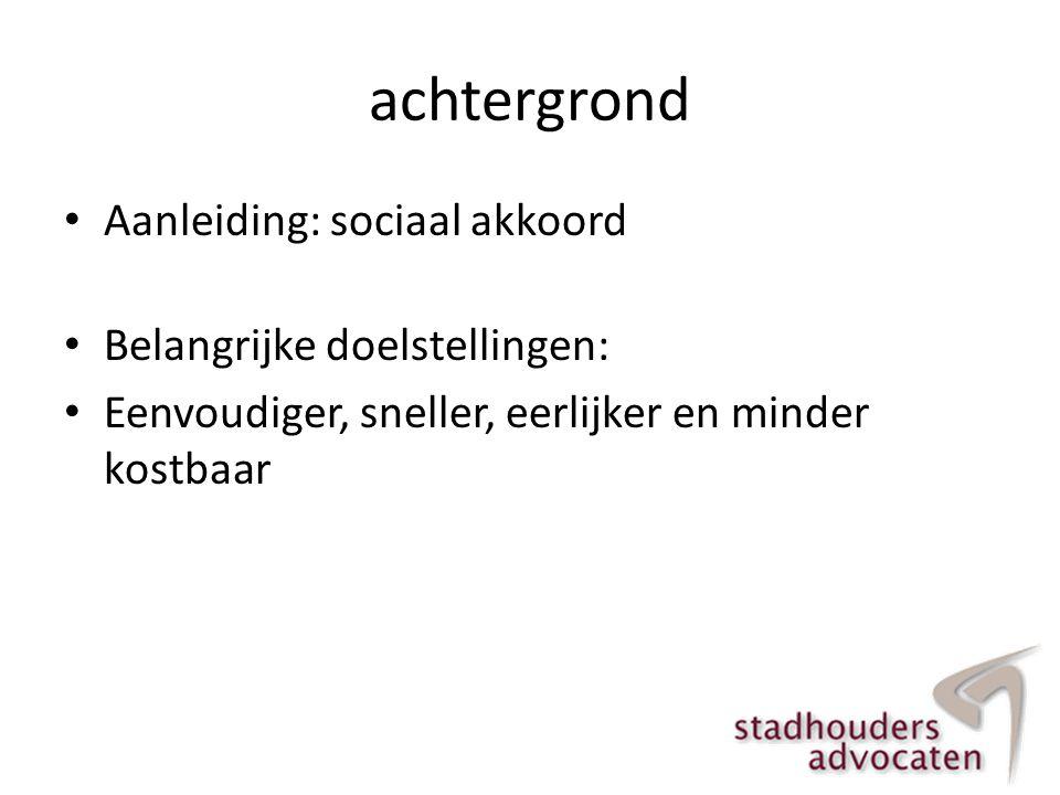 achtergrond Aanleiding: sociaal akkoord Belangrijke doelstellingen: