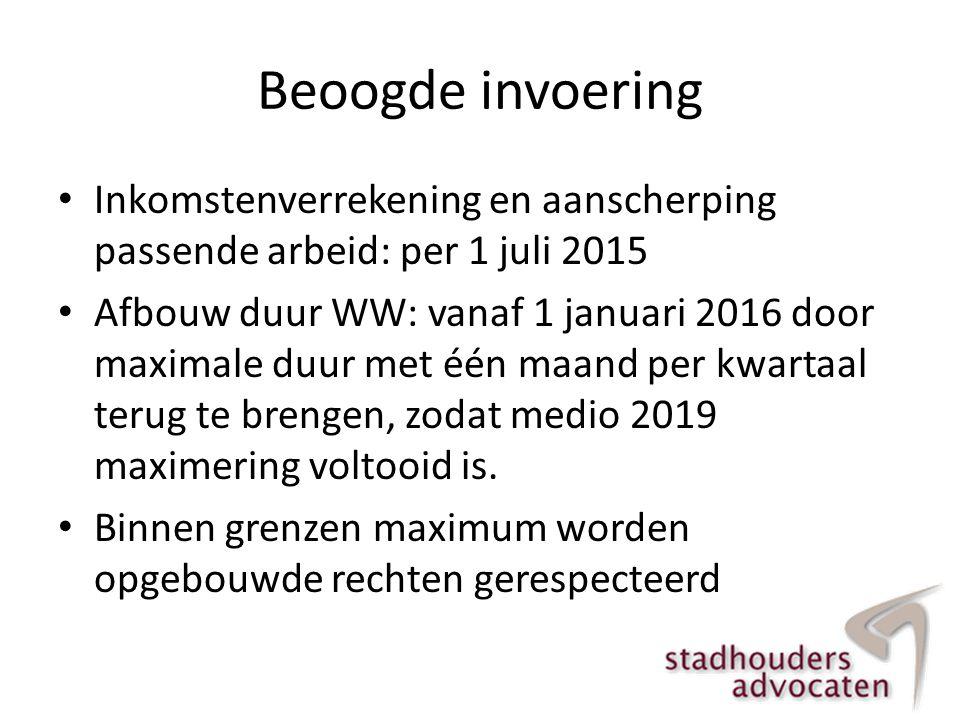 Beoogde invoering Inkomstenverrekening en aanscherping passende arbeid: per 1 juli 2015.