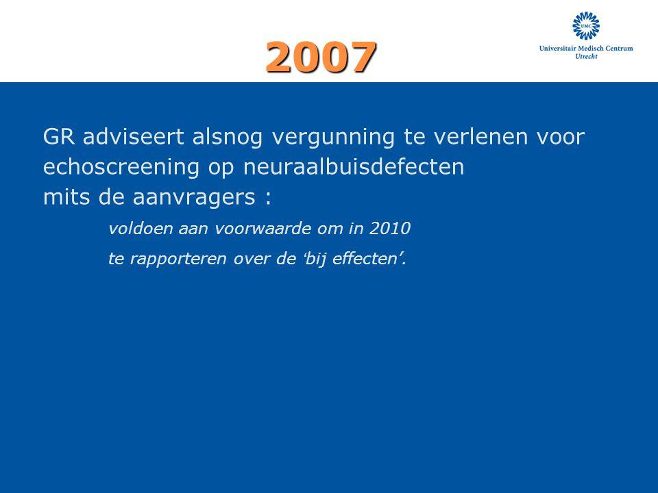 2007 GR adviseert alsnog vergunning te verlenen voor