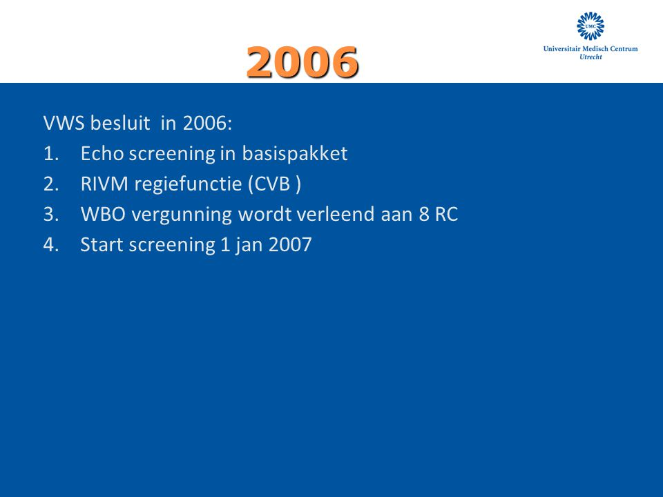 2006 VWS besluit in 2006: Echo screening in basispakket