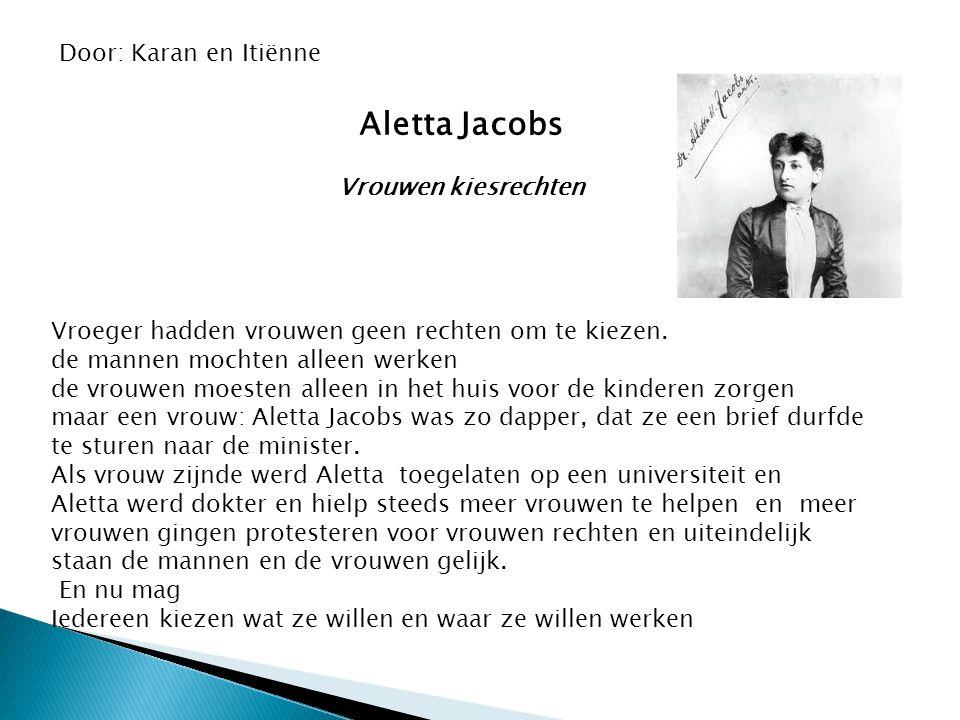 Aletta Jacobs Door: Karan en Itiënne Vrouwen kiesrechten