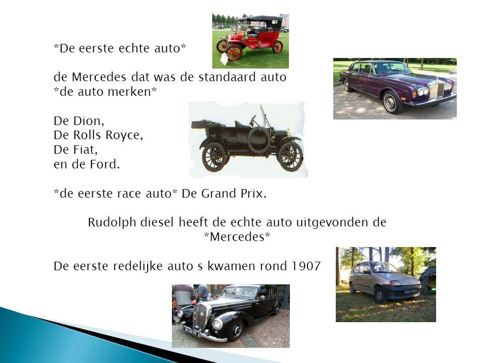 Rudolph diesel heeft de echte auto uitgevonden de *Mercedes*
