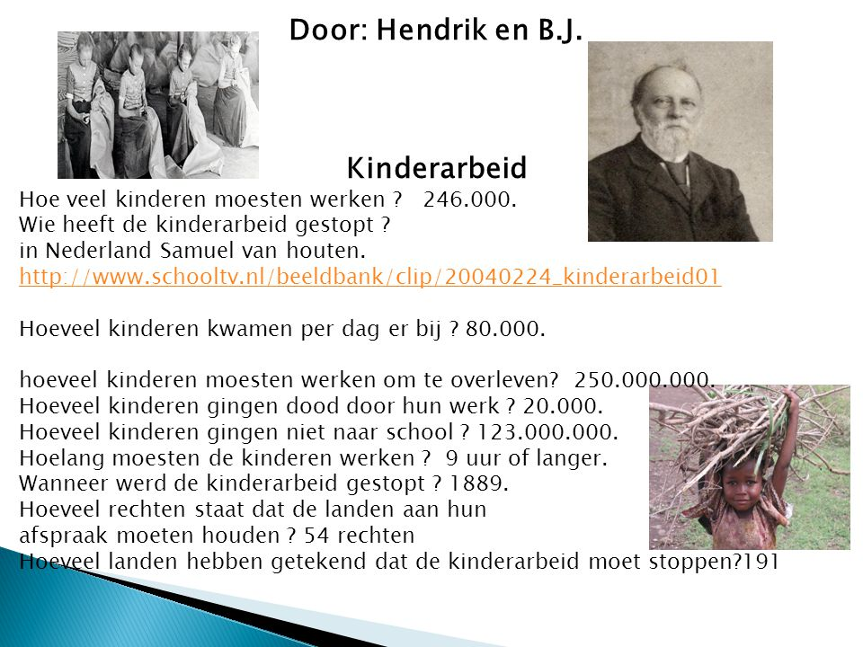 Door: Hendrik en B.J. Kinderarbeid