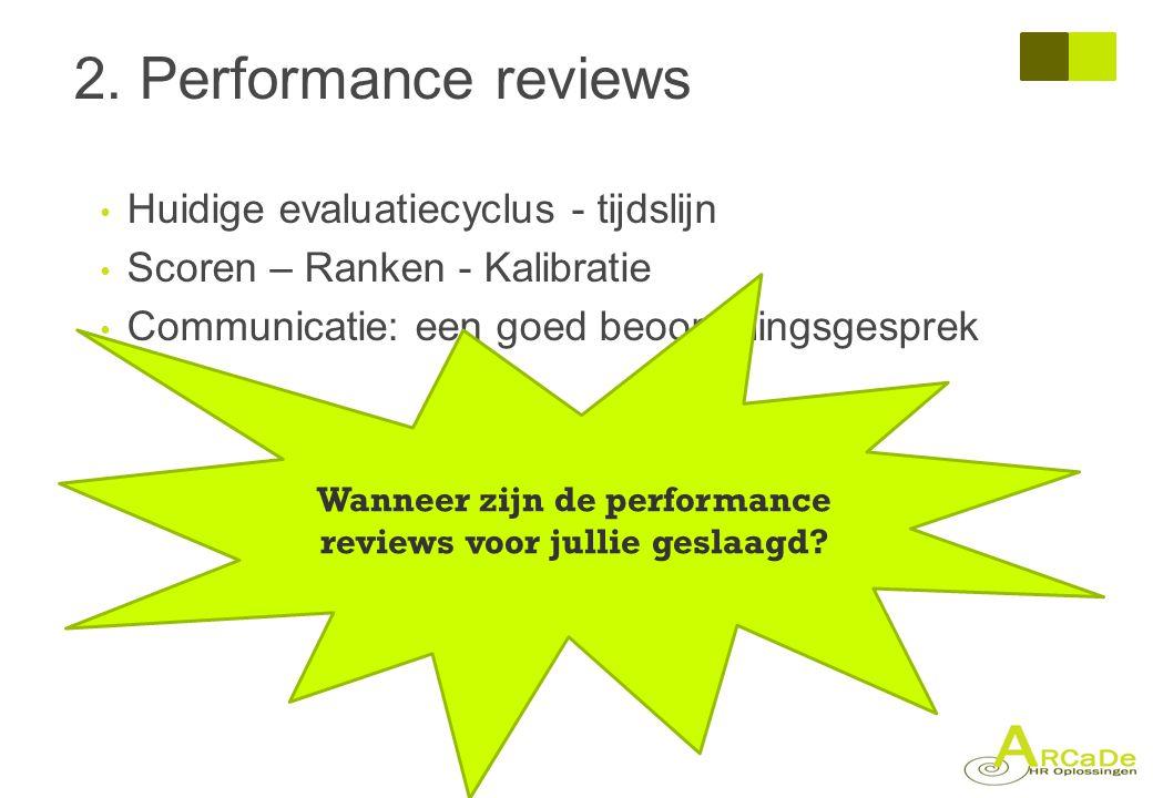 Wanneer zijn de performance reviews voor jullie geslaagd