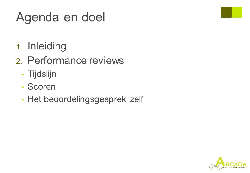 Agenda en doel Inleiding Performance reviews Tijdslijn Scoren