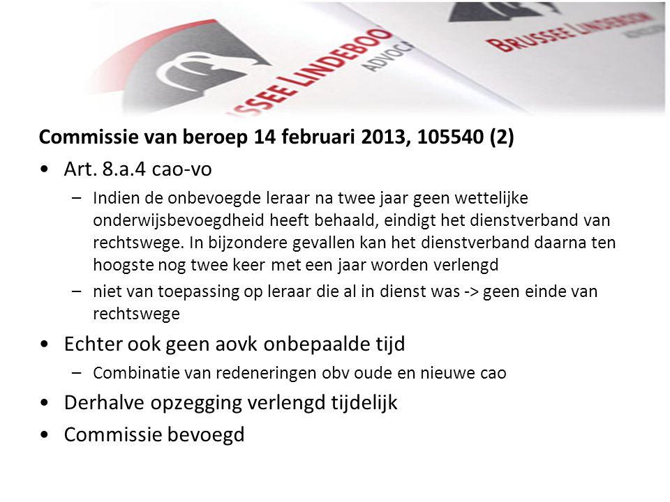 Commissie van beroep 14 februari 2013, 105540 (2) Art. 8.a.4 cao-vo