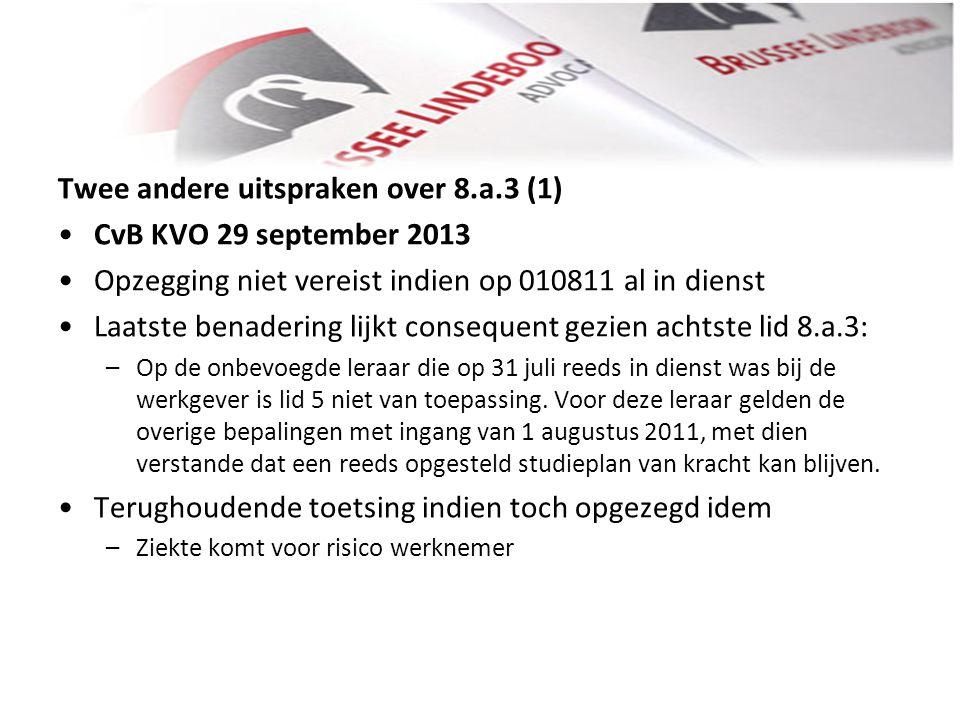 Twee andere uitspraken over 8.a.3 (1) CvB KVO 29 september 2013