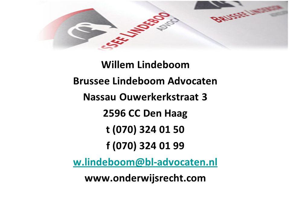 Willem Lindeboom Brussee Lindeboom Advocaten Nassau Ouwerkerkstraat 3 2596 CC Den Haag t (070) 324 01 50 f (070) 324 01 99 w.lindeboom@bl-advocaten.nl www.onderwijsrecht.com