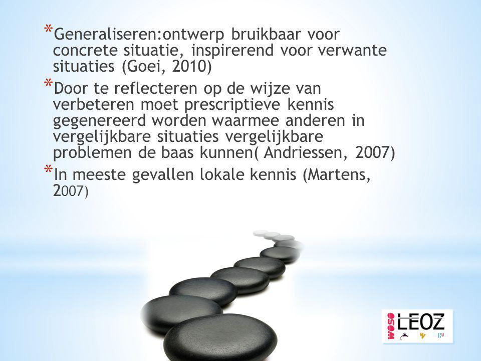 Generaliseren:ontwerp bruikbaar voor concrete situatie, inspirerend voor verwante situaties (Goei, 2010)