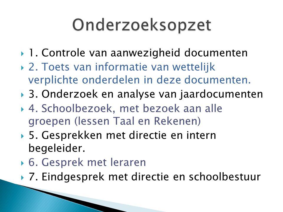 Onderzoeksopzet 1. Controle van aanwezigheid documenten