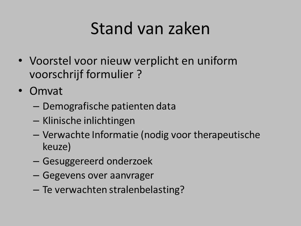 Stand van zaken Voorstel voor nieuw verplicht en uniform voorschrijf formulier Omvat. Demografische patienten data.