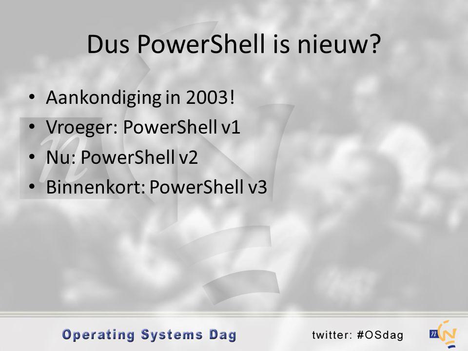 Dus PowerShell is nieuw
