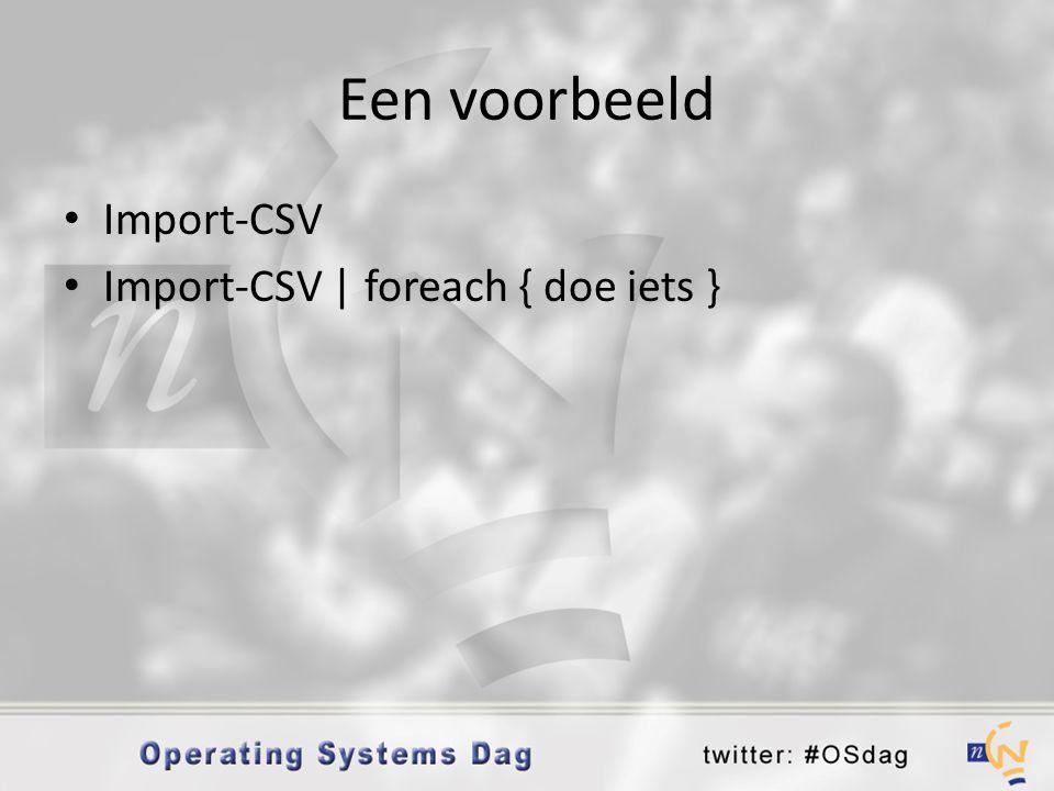 Een voorbeeld Import-CSV Import-CSV | foreach { doe iets }