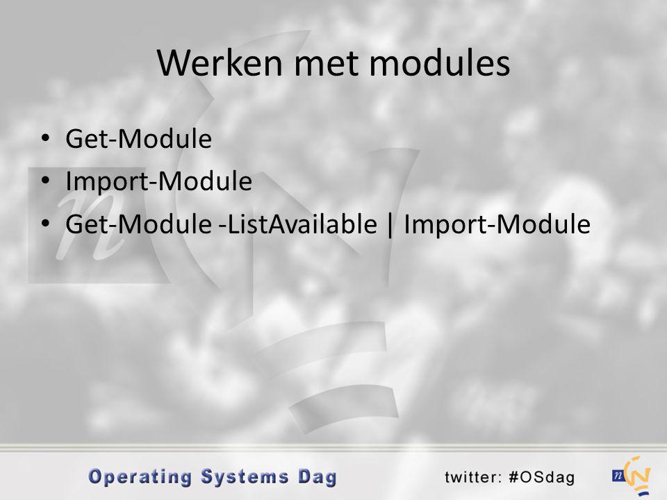 Werken met modules Get-Module Import-Module