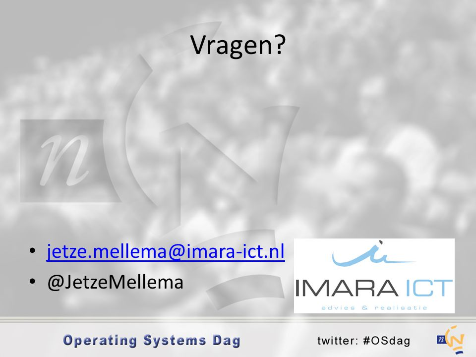 Vragen jetze.mellema@imara-ict.nl @JetzeMellema