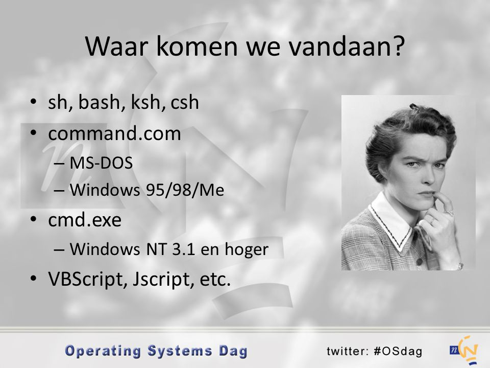 Waar komen we vandaan sh, bash, ksh, csh command.com cmd.exe