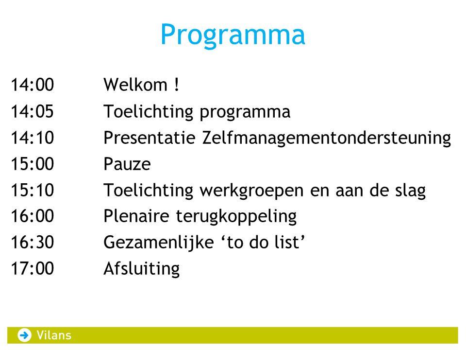 Programma 14:00 Welkom ! 14:05 Toelichting programma