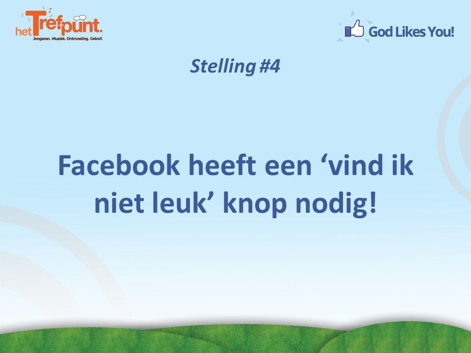 Facebook heeft een 'vind ik niet leuk' knop nodig!