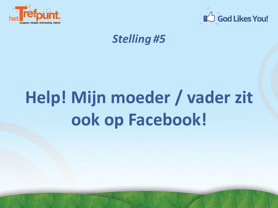 Help! Mijn moeder / vader zit ook op Facebook!