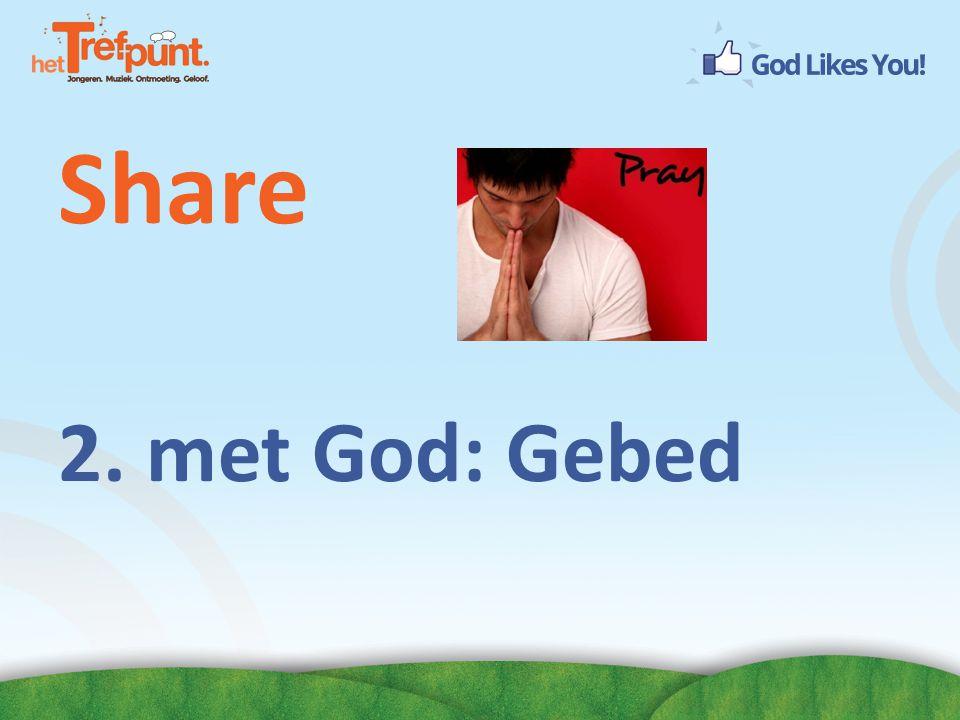 Share 2. met God: Gebed