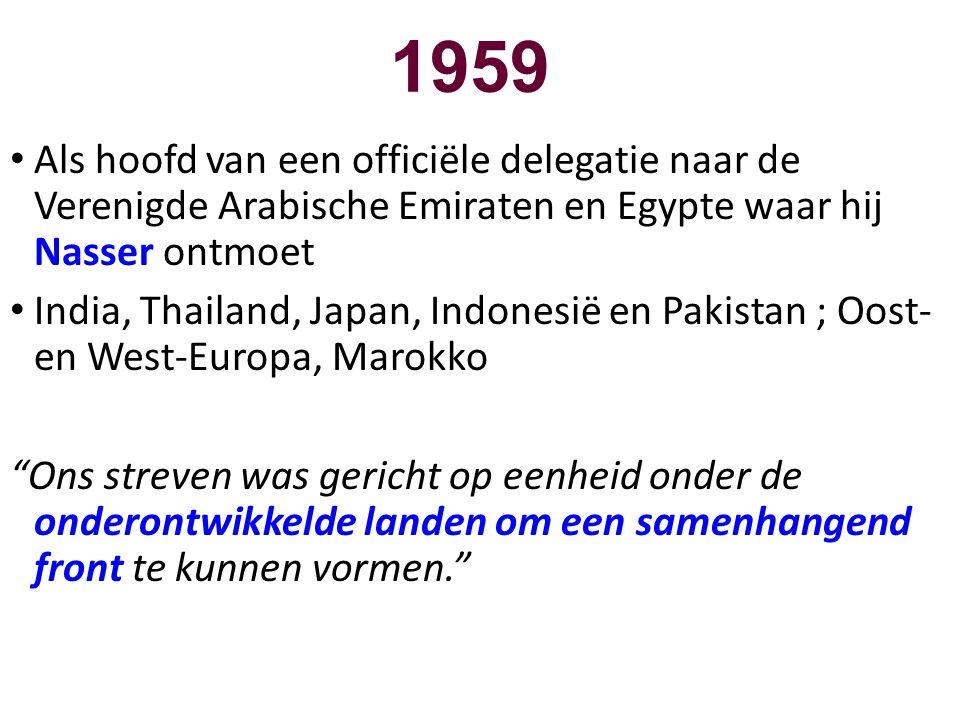1959 Als hoofd van een officiële delegatie naar de Verenigde Arabische Emiraten en Egypte waar hij Nasser ontmoet.