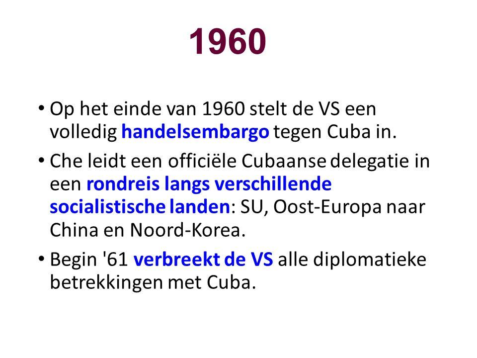 1960 Op het einde van 1960 stelt de VS een volledig handelsembargo tegen Cuba in.