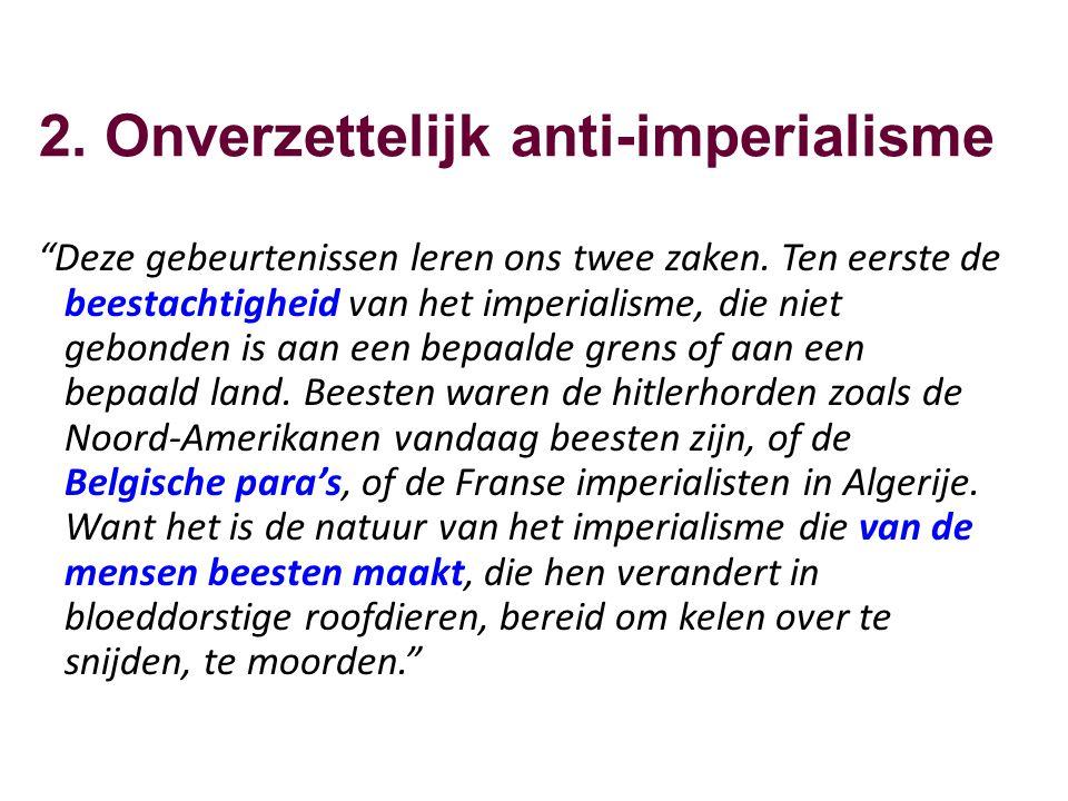 2. Onverzettelijk anti-imperialisme