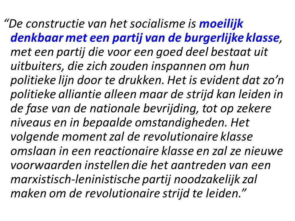 De constructie van het socialisme is moeilijk denkbaar met een partij van de burgerlijke klasse, met een partij die voor een goed deel bestaat uit uitbuiters, die zich zouden inspannen om hun politieke lijn door te drukken.
