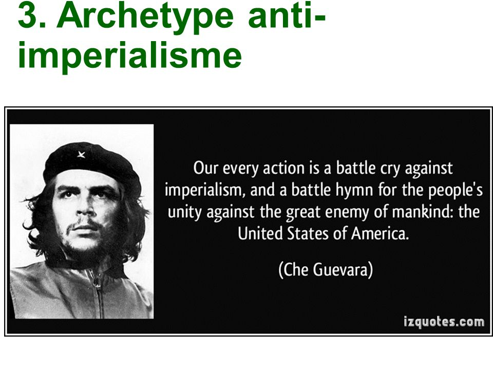 3. Archetype anti-imperialisme
