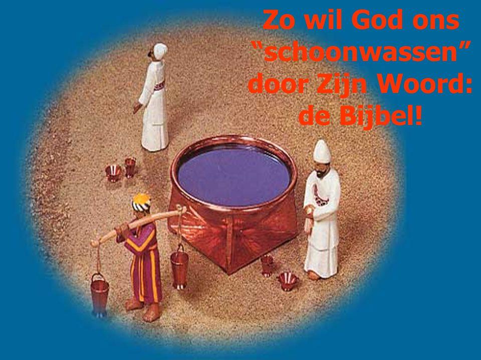 Zo wil God ons schoonwassen door Zijn Woord: de Bijbel!
