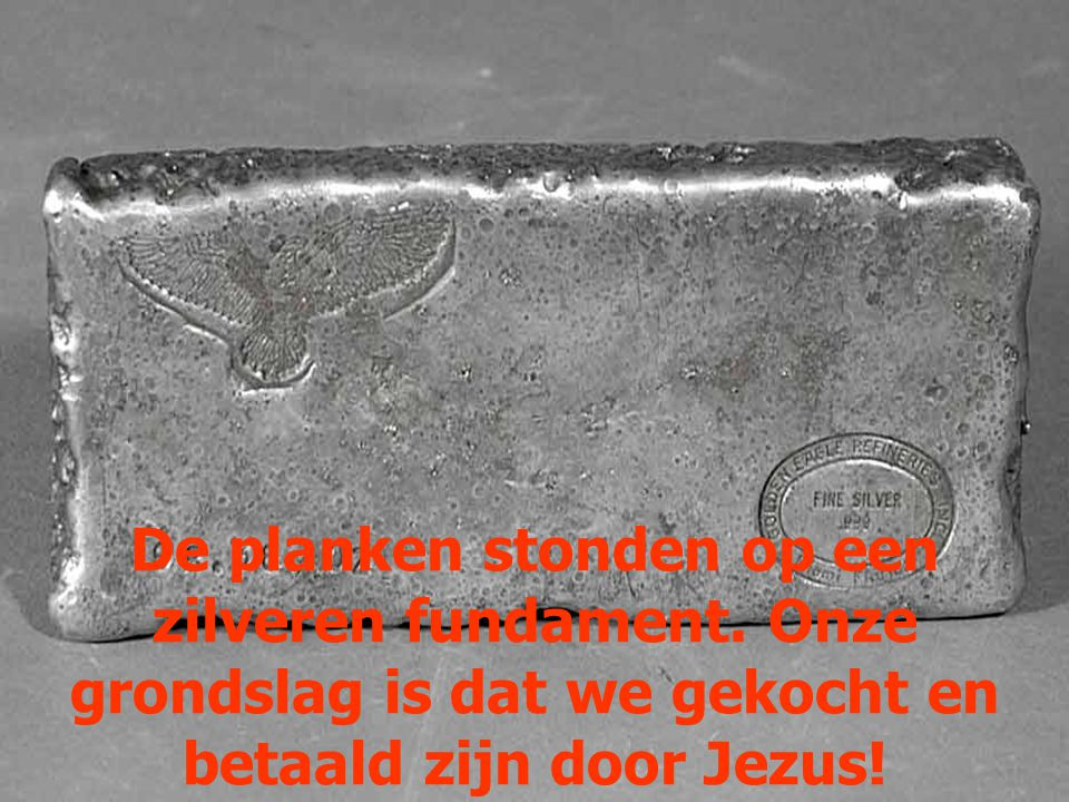 De planken stonden op een zilveren fundament