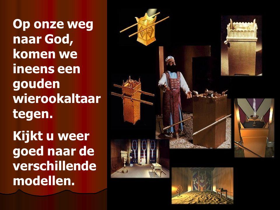 Op onze weg naar God, komen we ineens een gouden wierookaltaar tegen.