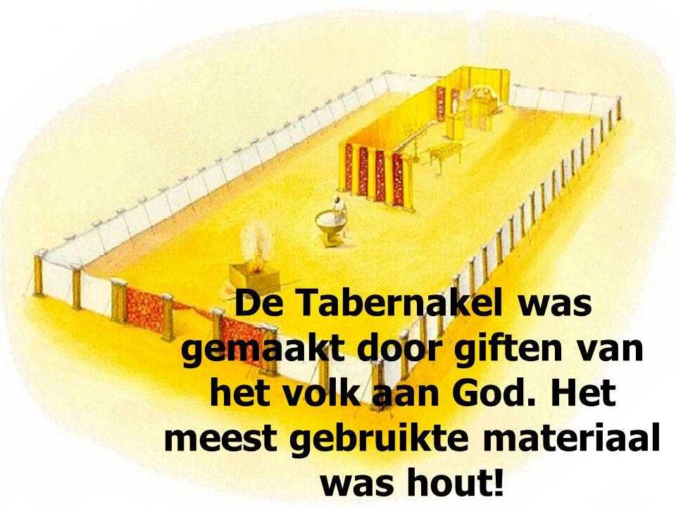 De Tabernakel was gemaakt door giften van het volk aan God