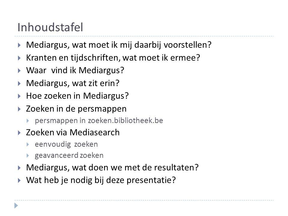 Inhoudstafel Mediargus, wat moet ik mij daarbij voorstellen