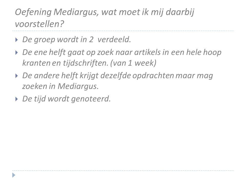 Oefening Mediargus, wat moet ik mij daarbij voorstellen
