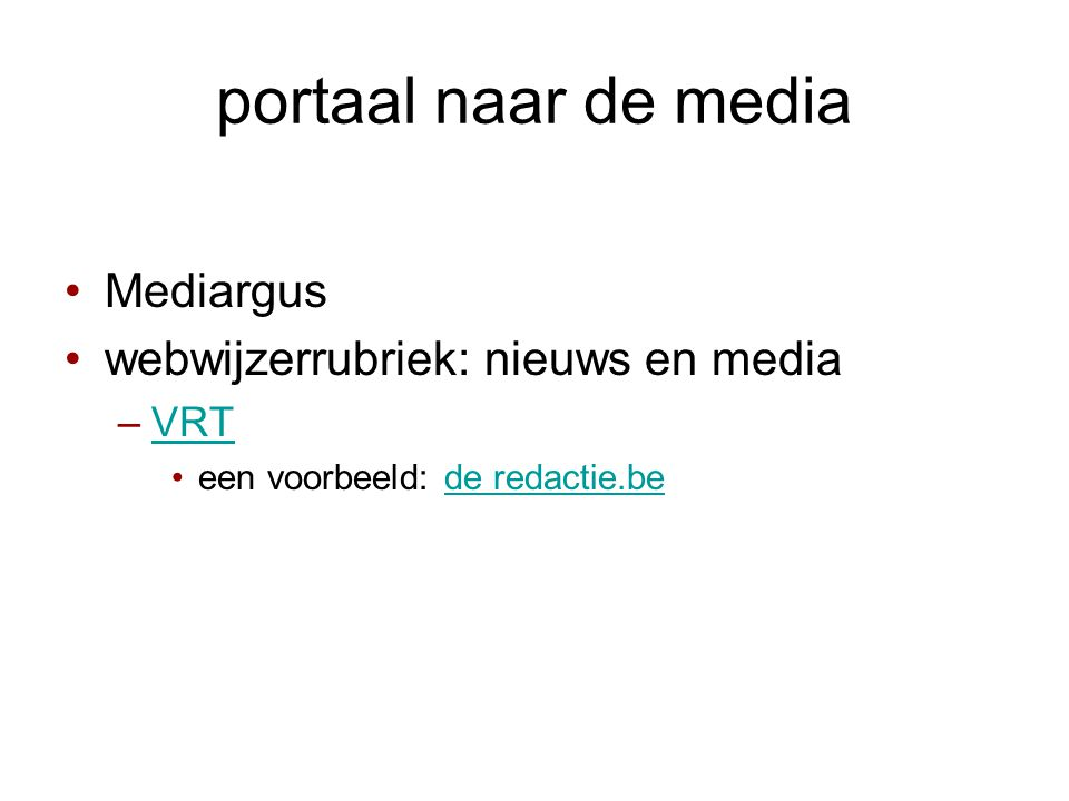 portaal naar de media Mediargus webwijzerrubriek: nieuws en media VRT