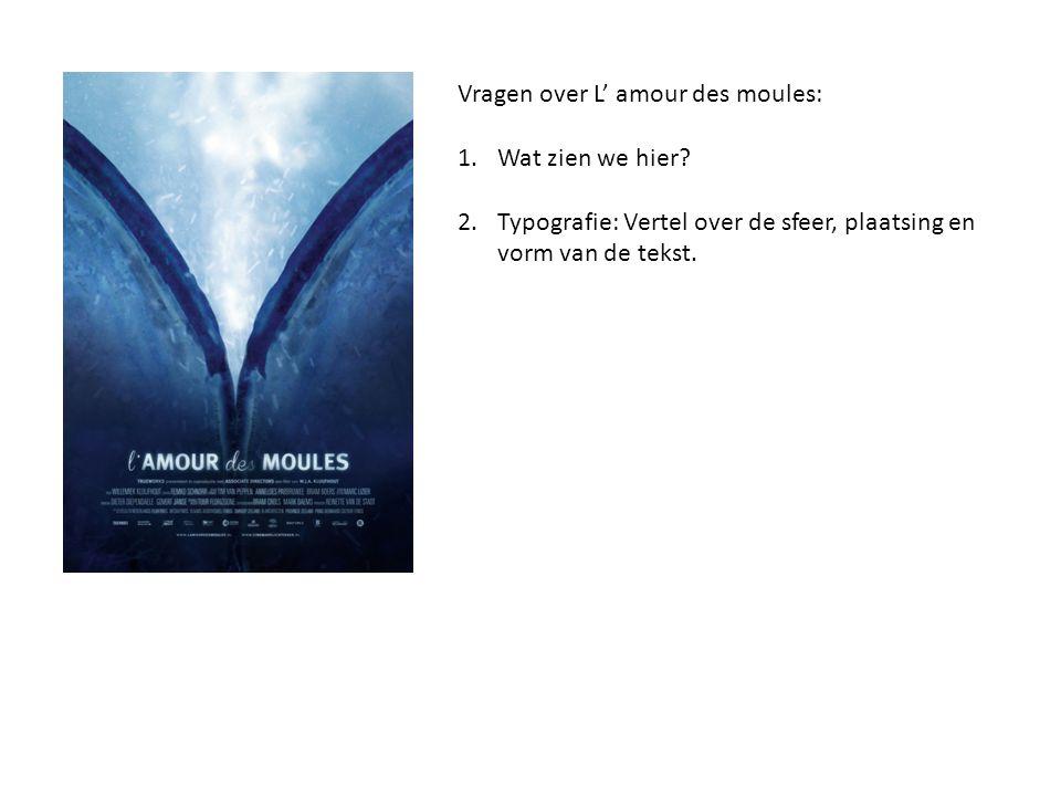 Vragen over L' amour des moules:
