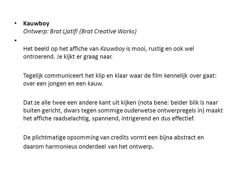 Kauwboy Ontwerp: Brat Ljatifi (Brat Creative Works)