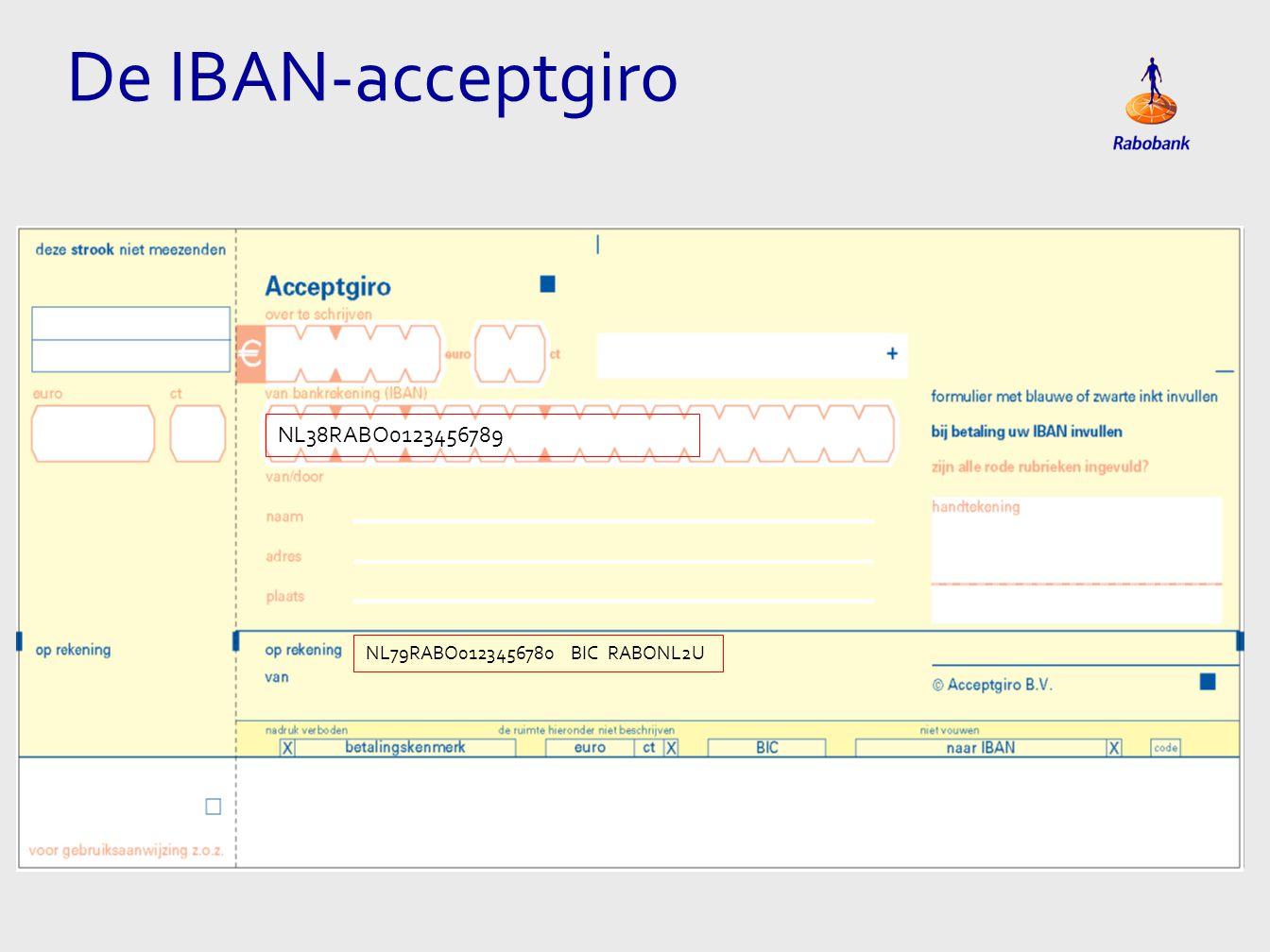 De IBAN-acceptgiro NL38RABO0123456789 NL79RABO0123456780 BIC RABONL2U