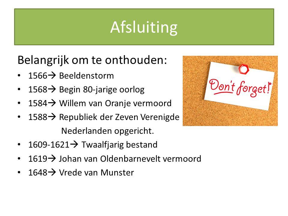 Afsluiting Belangrijk om te onthouden: 1566 Beeldenstorm