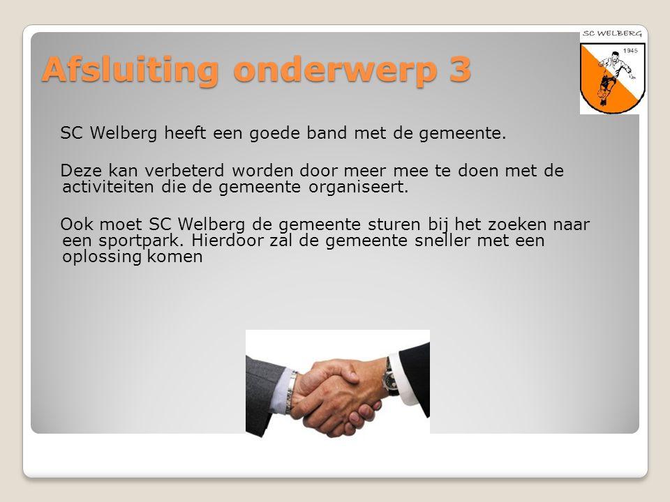 Afsluiting onderwerp 3 SC Welberg heeft een goede band met de gemeente.