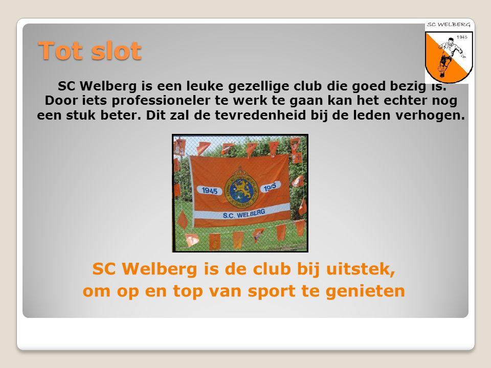 SC Welberg is de club bij uitstek, om op en top van sport te genieten