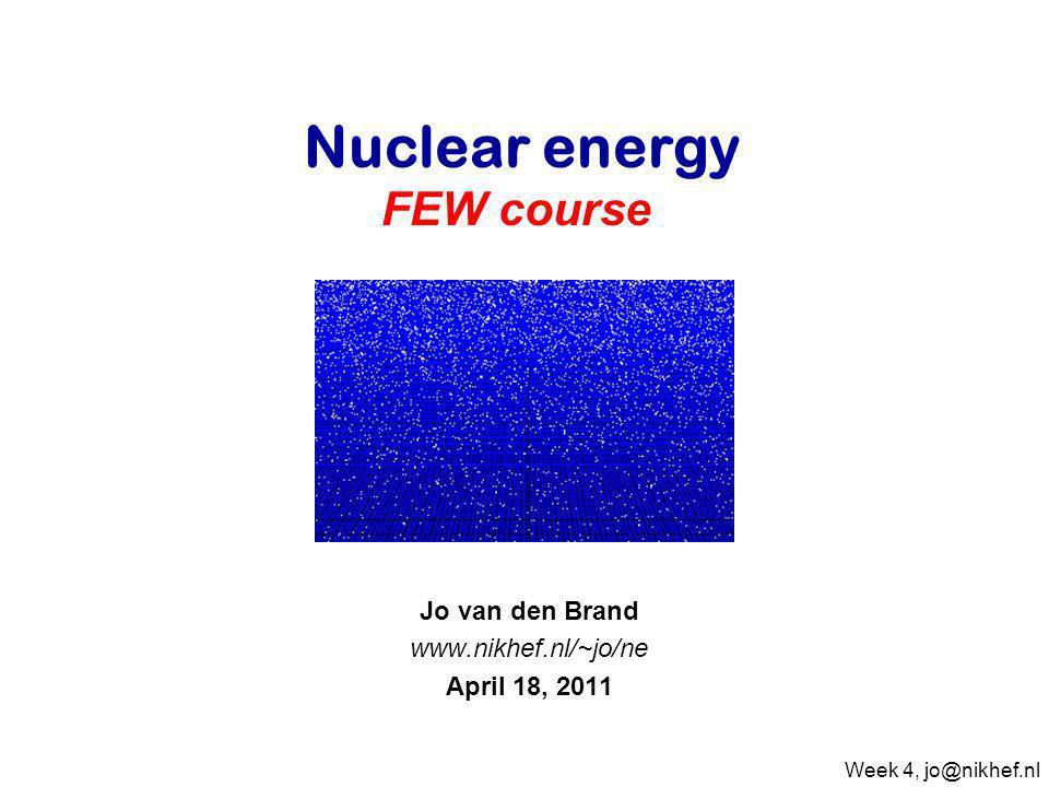 Jo van den Brand www.nikhef.nl/~jo/ne April 18, 2011