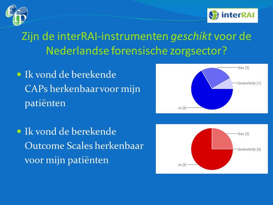 Zijn de interRAI-instrumenten geschikt voor de Nederlandse forensische zorgsector