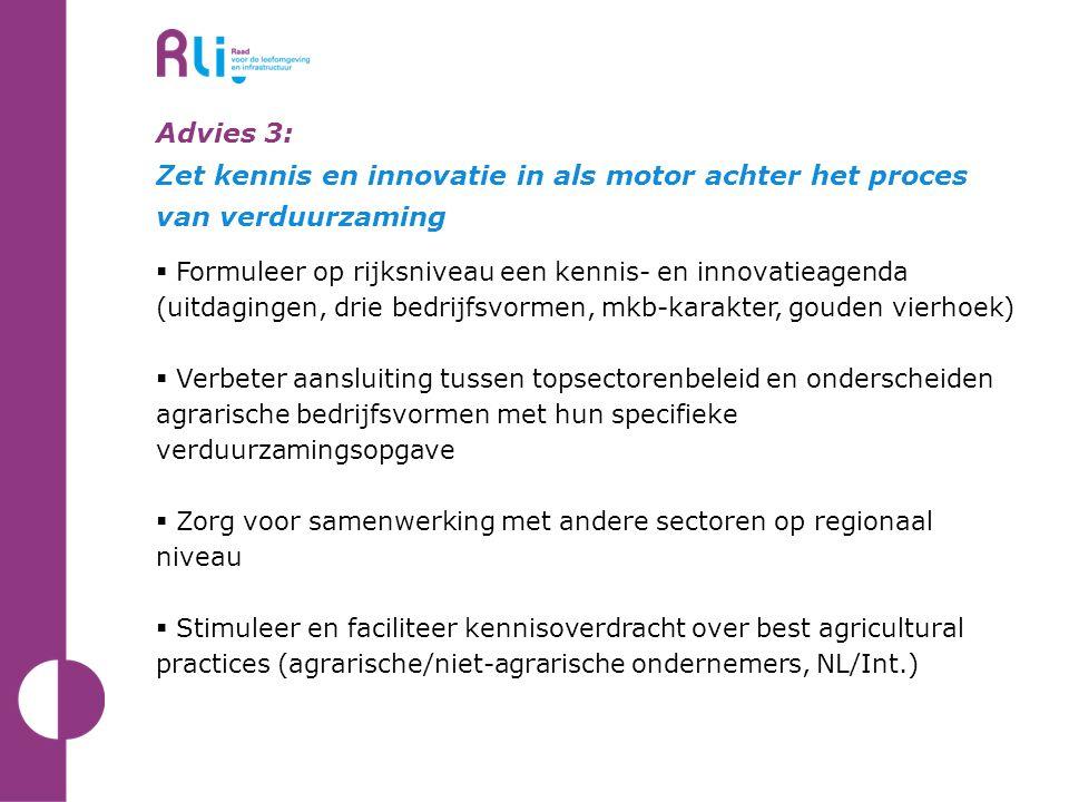 Advies 3: Zet kennis en i Advies 3: Zet kennis en innovatie in als motor achter het proces van verduurzaming