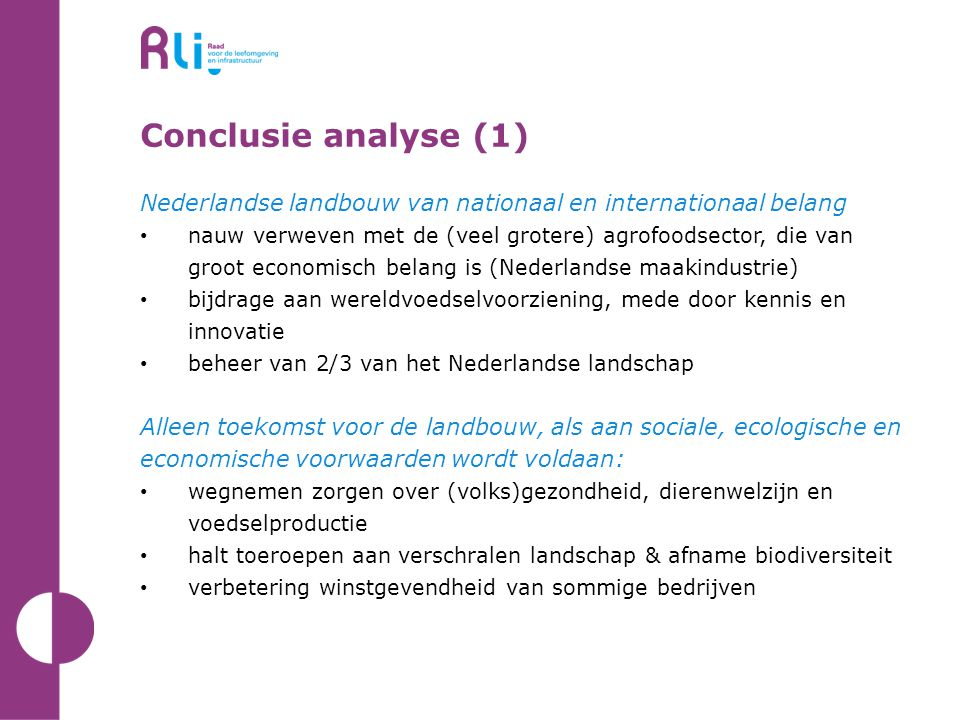 Conclusie analyse (1) Nederlandse landbouw van nationaal en internationaal belang.
