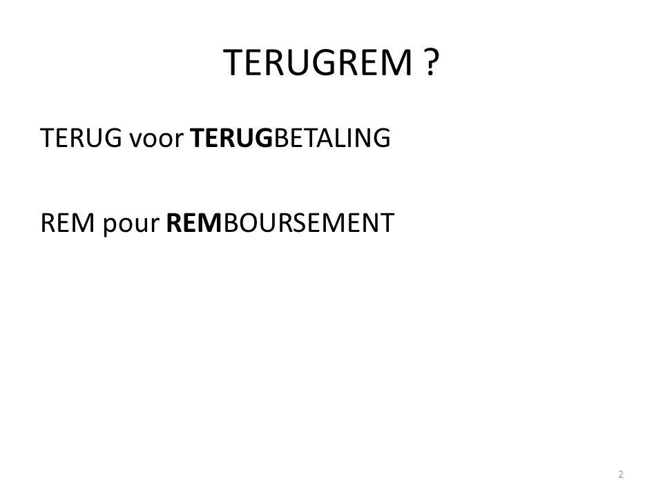 TERUGREM TERUG voor TERUGBETALING REM pour REMBOURSEMENT