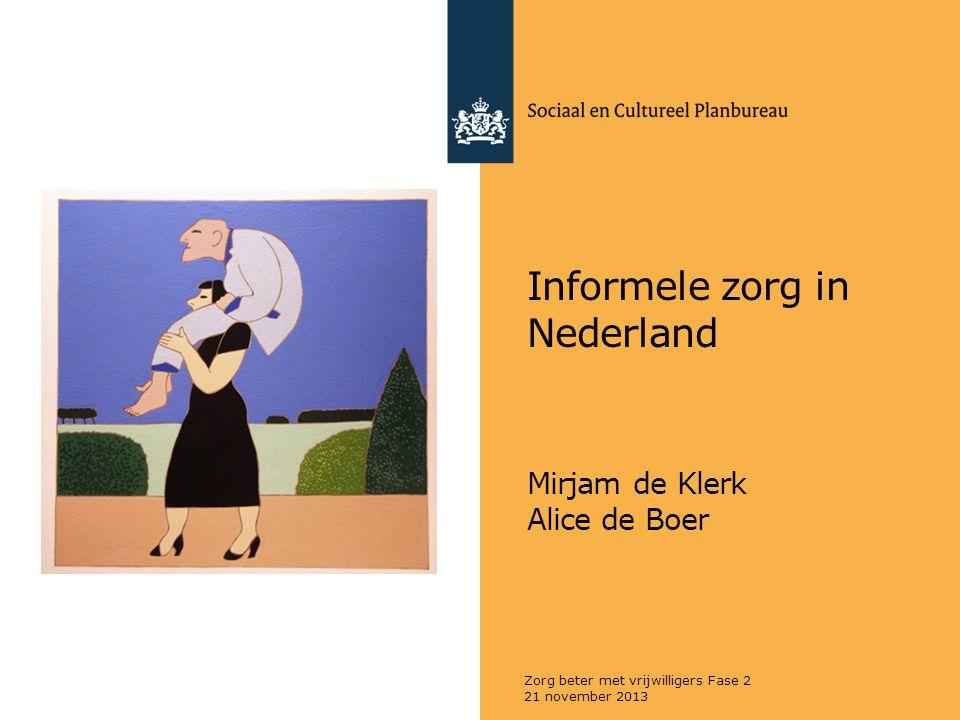 Informele zorg in Nederland Mirjam de Klerk Alice de Boer