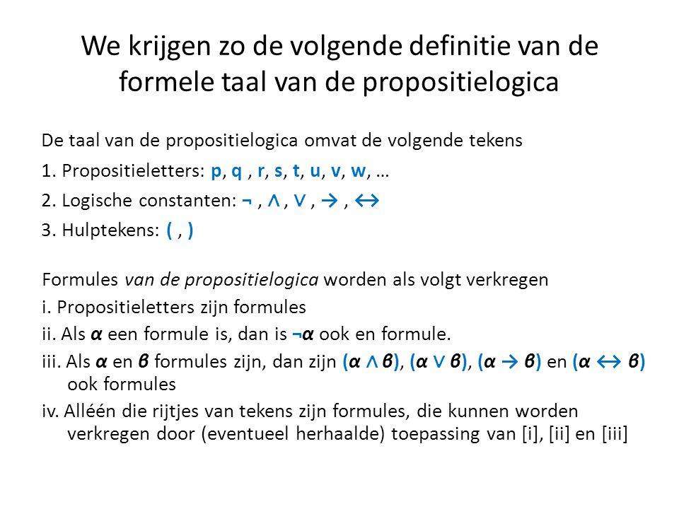 We krijgen zo de volgende definitie van de formele taal van de propositielogica